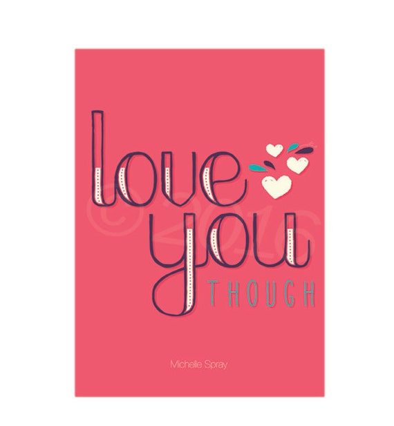Artsy quote print Love you though...  5x7, no frame, Quirky quote print, Love you