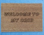 Custom Laser Engraved Door Mat, Personalized Welcome Mat, Welcome Mat, Natural Coco Fiber, Coir Mat, Custom Door Mat, Welcome to my Crib
