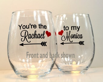 You're the Rachel to my Monica Friends Wine Glass, You're the Monica to my Rachel, Friends Gift, Best Friend Gift, BFF Gift, Gift For Her