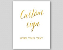 Custom Wedding Sign Printable, Custom Quote Poster, Custom Text Sign, Custom wording Print ready Template - Faux Gold Caligraphy Writting
