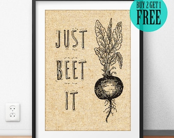 Just Beet It Burlap Print, Kitchen Decor, Ingredients Prints, Cafe Decor, Rustic Home Decor, Housewarming Gift, Gift for Mom, SD33