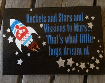 Rockets and stars and missions to Mars That's what little boys dream of/hand painted sign/wood sign/shelf sitter/rocket/nursery decor/boy