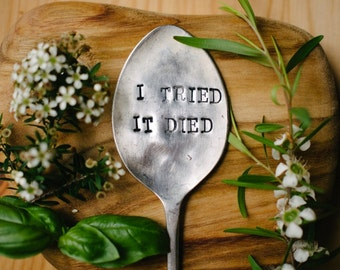 "Upcycled vintage silver plated spoon garden marker - EPNS ""I tried it died"""