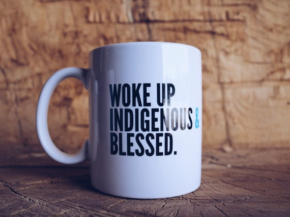 Indigenous & Blessed Coffee Mug