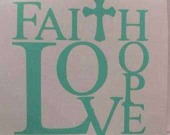 Faith Hope Love Vinyl Decal Sticker/Faith/Hope/Love/Vinyl/Decal/Yeti Decal/Car Decal/Laptop Decal