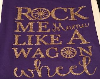 Rock Me Mama Like a Wagon Wheel Tank