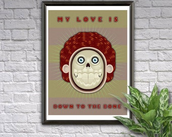 Down To The Bone - Wall Art Poster