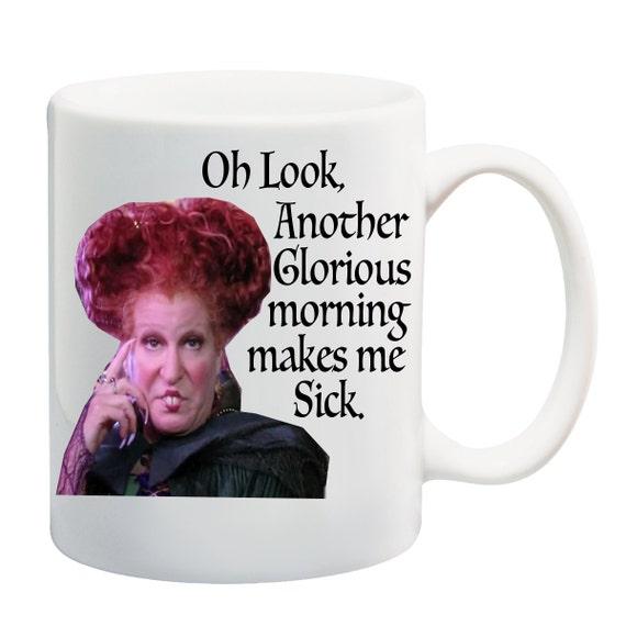 ... Winnie Coffee Mug Gift Tea Lovers Funny Adult Humor Hocus Pocus Mug: https://www.etsy.com/listing/290624225/glorious-morning-makes-me...