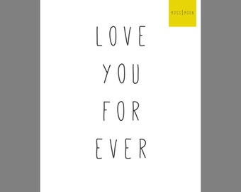Love You For Ever - 8x10 Digital Print