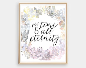 For time and all eternity, watercolour flower, 8x10 printable, wreath instant download, printable art, anniversary gift, wedding gift, LDS