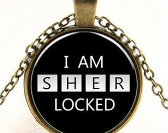 I Am Sher Locked Sherlock Holmes Inspired Cabacon Necklace Gift Chain Jewelry