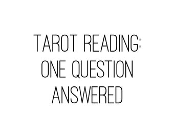 Tarot Reading - One Question Answered