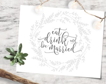 Eat Drink and Be Married Wedding Sign Printable, Wedding Signage - INSTANT DOWNLOAD
