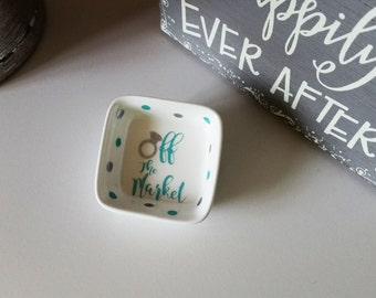 Off the Market Ring Dish//Engagement Gift//Ring Tray//Bridal Shower Gift
