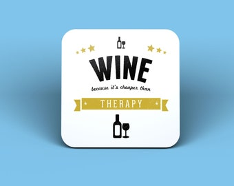 Wine Because It's Cheaper Than Therapy Magnet