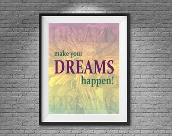 Make Your Dreams Happen (Wall Desk Home Office Decor Digital Prints Inspirational Art Photography)