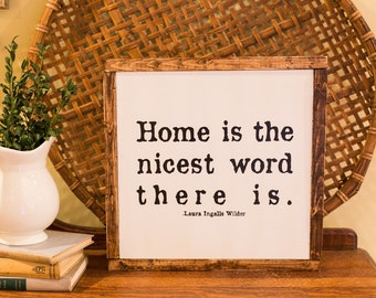Home is the nicest word there is Wood Sign (2 sizes)