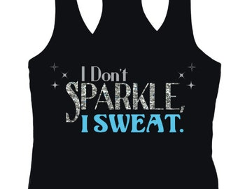 I Don't Sparkle I Sweat Racerback Tank