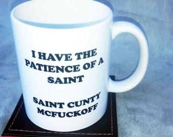 Patience of a saint funny coffee mug