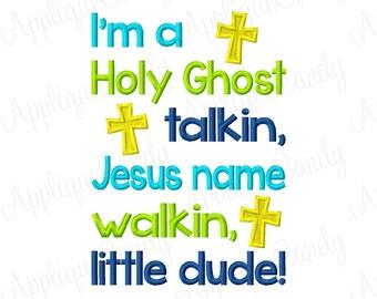I'm a Holy Ghost Talkin Jesus Walkin Little Dude Embroidery Design 4x4 5x7 6x10 INSTANT DOWNLOAD