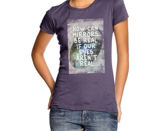 Women's How Can Mirrors Be Real T-Shirt