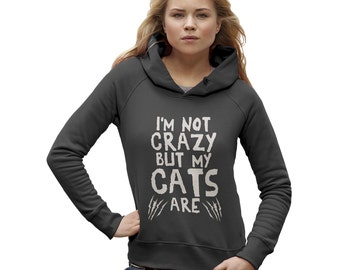 Women's I'm Not Crazy But My Cats Are Hoodie