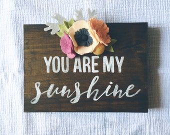 You Are My Sunshine | Floral Quote - felt, quote, wood, hand painted, felt flower