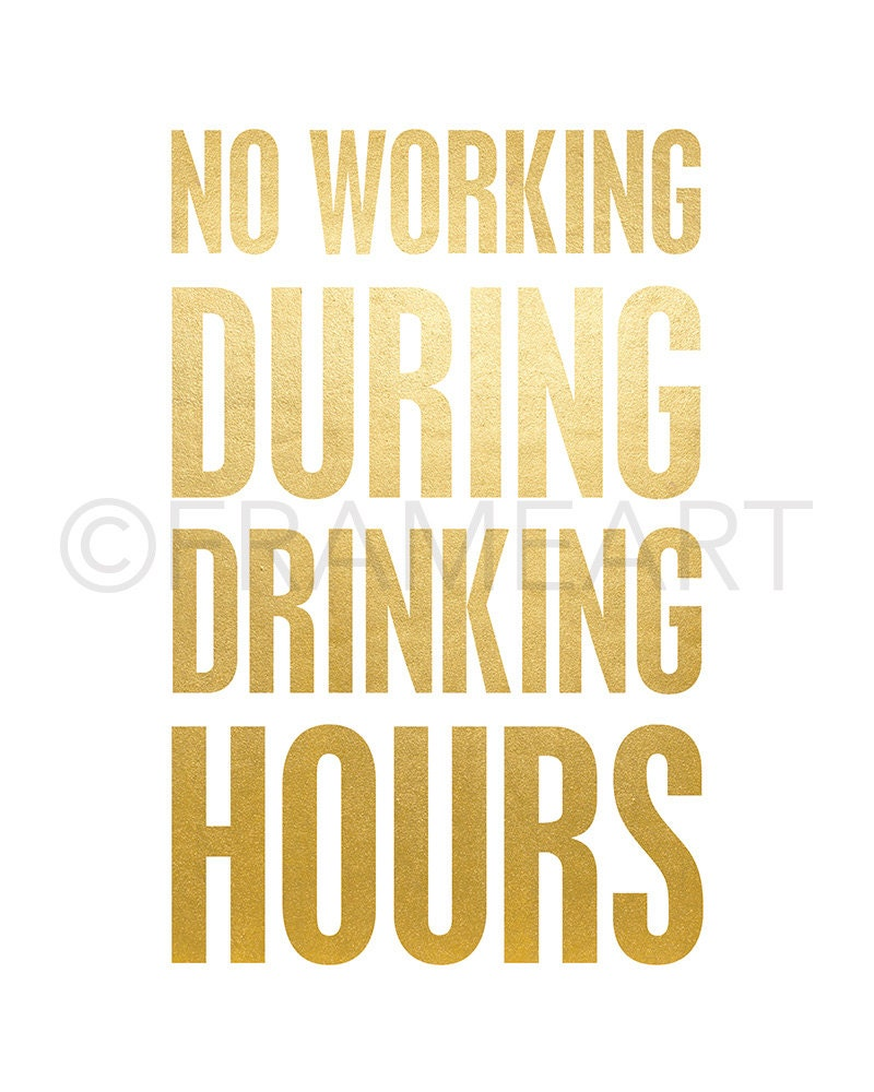 Printable Wall Art No Working During Drinking Hours Gold Frame Art ...