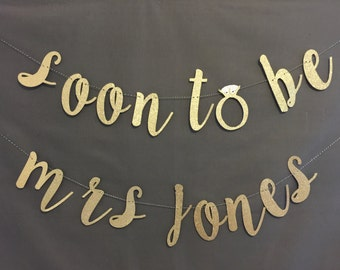 Soon To Be Mrs Banner, Bridal Shower Banner, Bachelorette Banner, Wedding Banners / Enagement Party