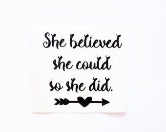 She believed she could so she did decal Inspirational decals Vinyl Wall Stickers Removable wallpaper Laptop sticker Laptop decal Quote decal
