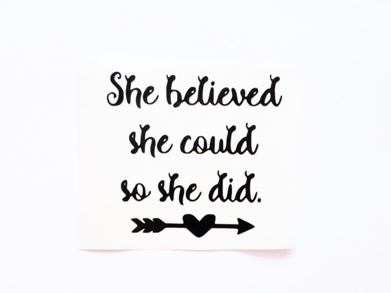 She Believed She Could So She Did Decal Inspirational Decals