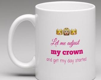 Let me just adjust my crown