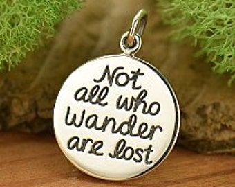 Sterling Silver Charm Pendant Not all who wander are lost