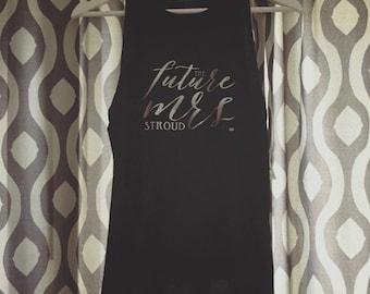 Future Mrs. Muscle Tank. Bride Tank. Bride Tank Top. Bride Shirt. Mrs Tank. Future Mrs Tank. Wifey Tank. Bridal Shirt. Bridal Tank Top.