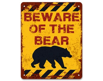 Beware of the Bear | Metal Sign | Vintage Effect