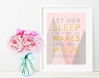 Let Her Sleep For When She Wakes She Will Move Mountains - Pink and Gray Nursery Wall Art- Instant Digital Download
