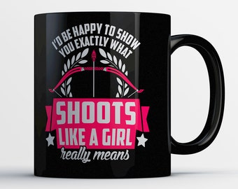 Archery Gift - Cute Archery Mug - Gifts for Archers - Female Archer Coffee Cup - Shoots Like a Girl Bow and Arrow