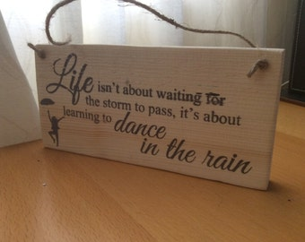 Dance In The Rain Wooden Sign