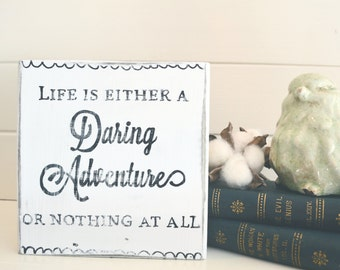 FREE SHIPPING! Rustic Wooden Sign - Life is a Daring Adventure or Nothing at All