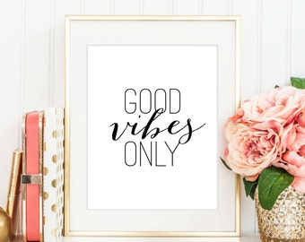 Good Vibes Only Print, Printable Art, Digital Print, Instant Download, Modern Home Decor, Positive Vibes Only Print, Typography Art - (D043)