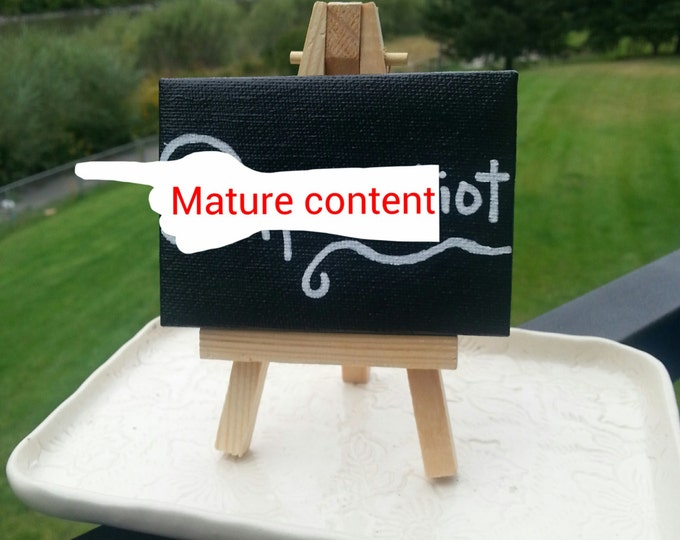 Dipshidiot 2.5 inch by 3.5 inch canvas,  novelty gift,  swear word,  mature content,  dipshidiot, idiot, divorce party