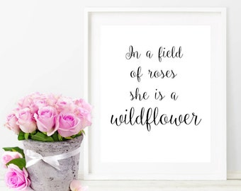 In a field of roses she is a wildflower, Instant Download, 8x10, Printables, Nursery Decor, Printable Quotes, Wall Art, Nursery Prints