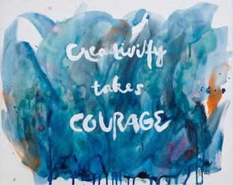 Creativity takes Courage Art Print 8x10