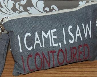 I Came I Saw I Contoured Funny Make Up Bag/ Canvas Make Up Bag/ Canvas Wristlet/ Cosmetic Bag