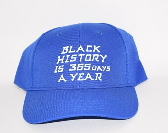Black History is 365 Days a Year/Black History is Every Month Baseball Caps