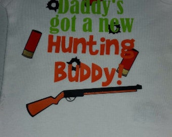Daddy's Got a New Hunting Buddy! Custom Made Onsie