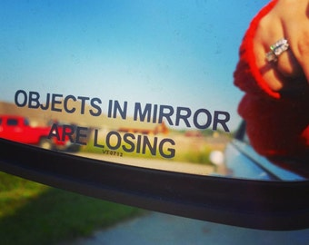 Objects In Mirror Are Losing x2 - Decal for your side mirror