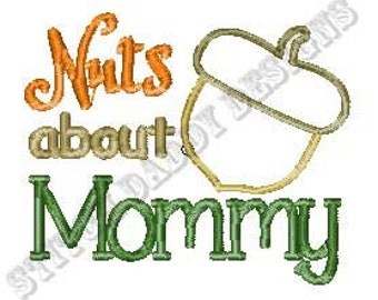 Nuts about Mommy / acorn / embroidery / applique design