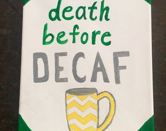 Death Before Decaf Canvas