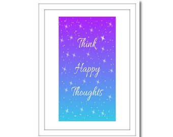Think Happy Thoughts, Printable Art, Instant Download, Wall Art, Home Decor, Printable Art